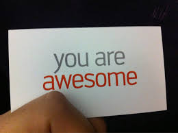 Absolutely Think You are Awesome